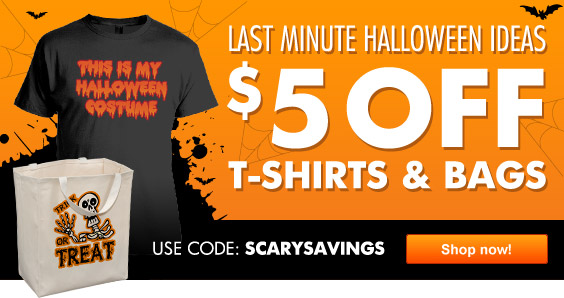 Scary Savings - $5 Off Costume Ideas and $5 Off Trick Or Treat Bags  !