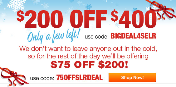 $200 off $400! Use Code: BIGDEAL4SELR, $75 Off $200 Use Code: 75OFF200DEAL