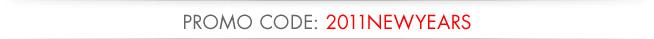 PROMO CODE: 2011NEWYEARS