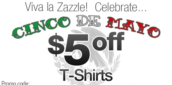 Viva la Zazzle! $5 Off Funny Tees