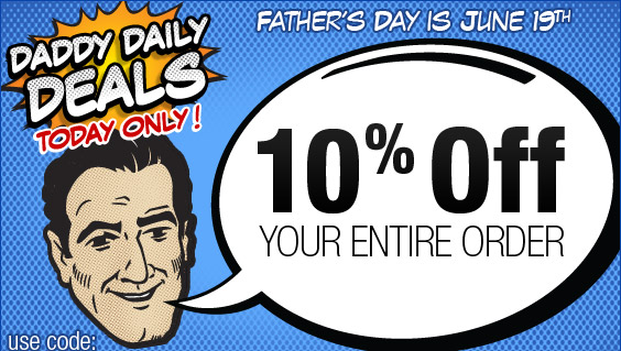 Final Daddy Deal - 10% OFF all orders!