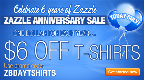 One dollar for each year...$6 Off T-Shirts!