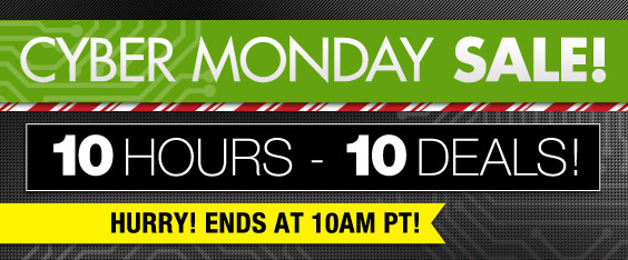 Cyber Monday is here! 10 Deals, 10 Hours! Today only!