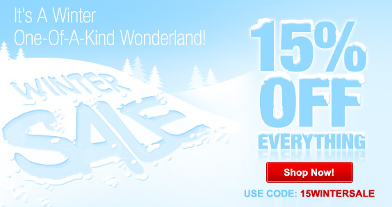 It's A Winter One-Of-A-Kind Wonderland! 15% Off Everything!