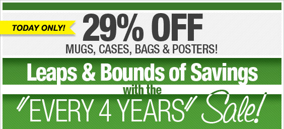 Happy Leap Day! Every 4 Years  Sale - Today Only!
