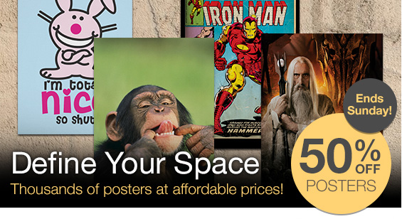 Define your space. 50% off posters!