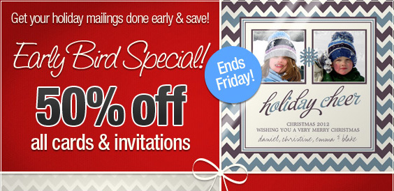 Early bird special: 50% off holiday cards & invites!