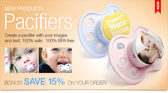 Now available: pacifiers! Save 15% today!